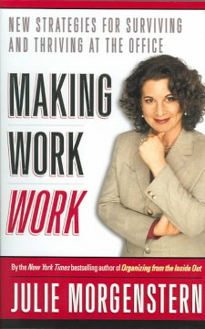Making work work : new strategies for surviving and thriving at the office cover