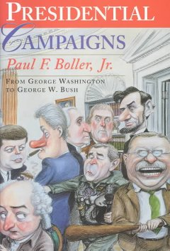 presidential campaigns :from george washington to george w. bush cover