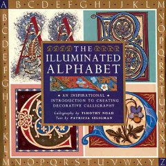 illuminated alphabet :creating decorative calligraphy cover