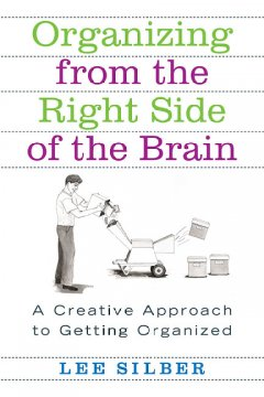 Organizing from the right side of the brain : a creative approach to getting organized cover