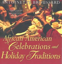 African American holiday celebrations and traditions : celebrating with passion, style, and grace cover