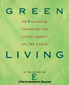 Green living : the E magazine handbook for living lightly on the earth cover
