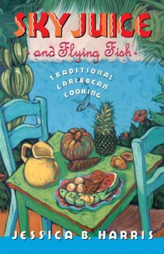 sky juice and flying fish :traditional caribbean cooking