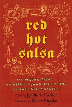 Red hot salsa : bilingual poems on being young and Latino in the United States