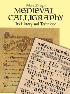 medieval calligraphy :its history and technique cover