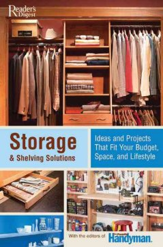 Storage & shelving solutions : over 70 projects and ideas that fit your budget, space, and lifestyle cover