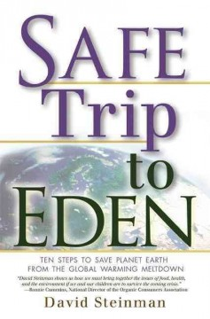 Safe trip to Eden : 10 steps to save planet Earth from the global warming meltdown cover