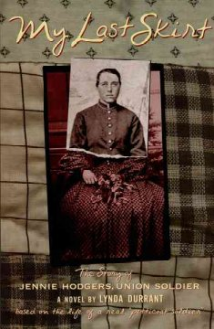 My last skirt : the story of Jennie Hodgers, Union soldier cover