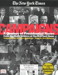 Campaigns : a century of presidential races from the photo archives of the New York Times cover