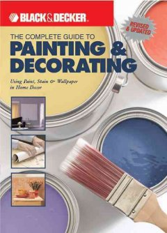 complete guide to painting & decorating :using paint, stain & wallpaper in home decor cover