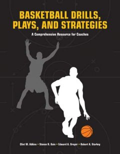 basketball drills, plays, and strategies :a comprehensive resource for coaches cover