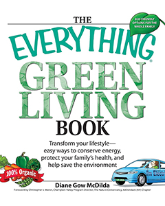 The everything green living book : easy ways to conserve energy, protect your family's health, and help save the environment cover