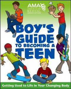 American Medical Association boys' guide to becoming a teen