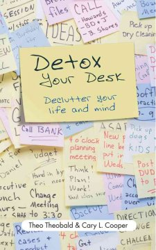 detox your desk :de-clutter your life and mind cover