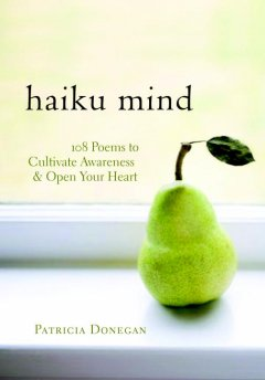 Haiku mind : 108 poems to cultivate awareness and open your heart cover