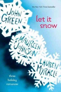 Let it snow : three holiday romances. cover