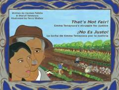 That's not fair! : Emma Tenayuca's struggle for justice = No es justo! : la lucha de Emma Tenayuca por la justicia