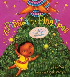A piñata in a pine tree : a Latino twelve days of Christmas