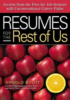 Resumes for the rest of us : secrets from the pros for job seekers with unconventional career paths cover