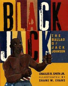 Black Jack : the ballad of Jack Johnson cover