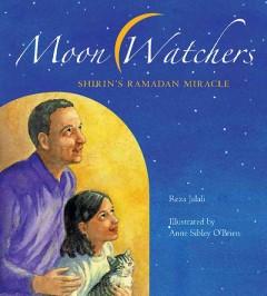 Moon watchers : Shirin's Ramadan miracle