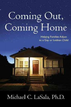 Coming out, coming home : helping families adjust to a gay or lesbian child cover