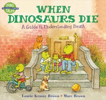 When dinosaurs die : a guide to understanding death