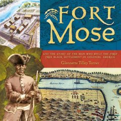 fort mose :and the story of the man who built the first free black settlement in colonial america cover