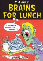 Brains for lunch : a zombie novel in haiku?! cover