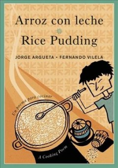 Arroz con leche : un poema para cocinar = Rice pudding : a cooking poem cover