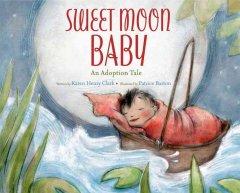 sweet moon baby :an adoption tale
