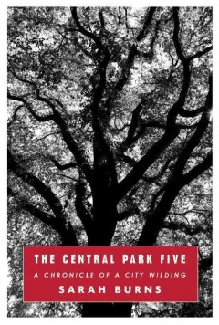 central park five :a chronicle of a city wilding cover