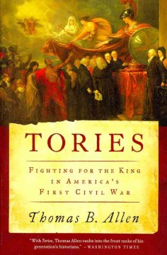 Tories : fighting for the king in America's first civil war cover