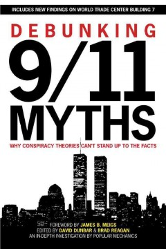 debunking 9/11 myths :why conspiracy theories can't stand up to the facts : includes new findings on world trade center building 7 cover