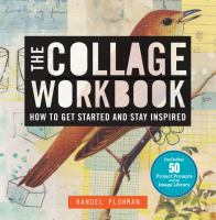 The collage workbook : how to get started and stay inspired