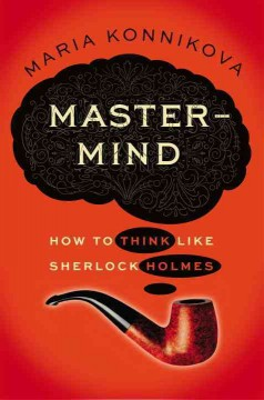 Mastermind : how to think like Sherlock Holmes cover