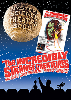 Mystery science theater 3000.  The incredibly strange creatures who stopped living and became mixed-up zombies cover
