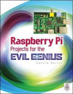 Raspberry Pi® : projects for the evil genius cover