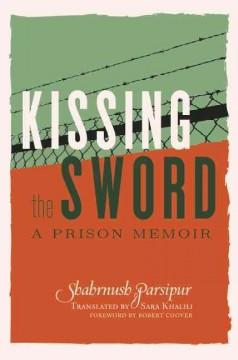 Kissing the sword : a prison memoir cover