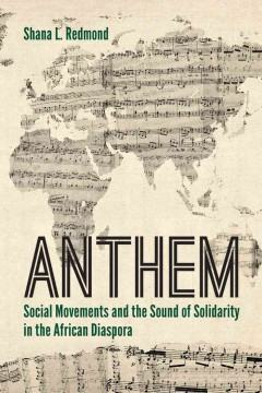 Anthem : social movements and the sound of solidarity in the African diaspora cover