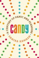 candy :a century of panic and pleasure