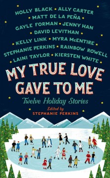 My true love gave to me : twelve holiday stories cover