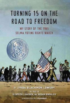 Turning 15 on the road to freedom : my story of the 1965 Selma Voting Rights March cover