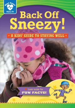 Back off, sneezy! : a kids' guide to staying well cover