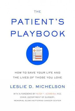 The patient's playbook : how to save your life and the lives of those you love cover