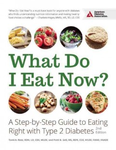What do I eat now? : a step-by-step guide to eating right with Type 2 diabetes cover