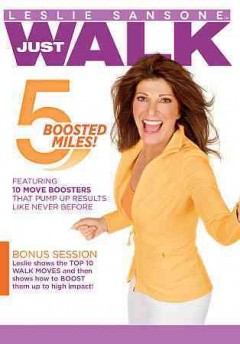 Leslie Sansone just walk  5 boosted miles! / cover
