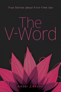 The V-word : true stories about first-time sex cover