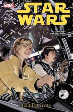Star Wars.  Vol. 3, Rebel jail / - Cover Image
