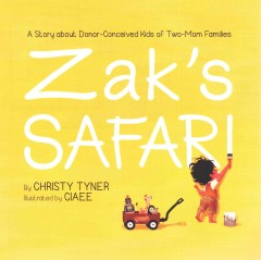 Zak's safari : a story about donor-conceived kids of two-mom families